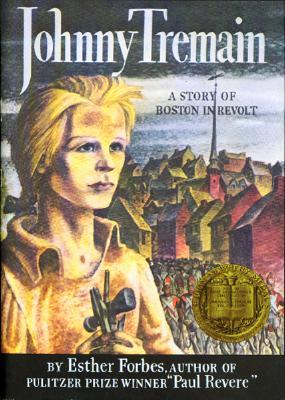 Johnny Tremain - Novel For Old & Young by Esther Forbes