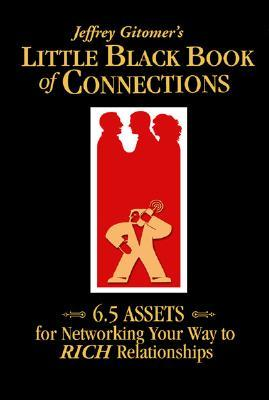 Little Black Book of Connections: 6.5 Assets for Networking Your Way to Rich Relationships