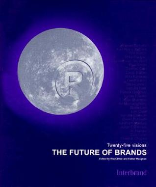 The Future of Brands: Twenty-Five Visions
