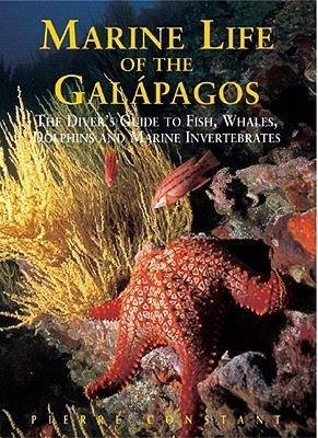 Marine Life of the Galapagos: The Diver's Guide to Fishes, Whales, Dolphins and Marine Invertebrates