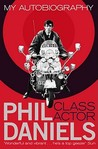 Phil Daniels, Class Actor: My Autobiography.