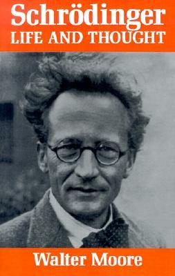 Schrodinger by Walter J. Moore