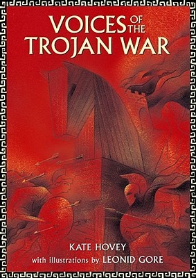 Voices of the Trojan War by Kate Hovey