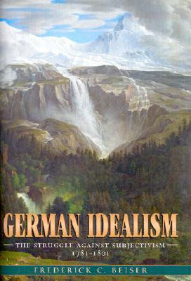 German Idealism by Frederick C. Beiser