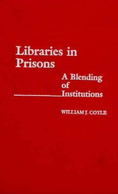 Libraries in Prisons: A Blending of Institutions