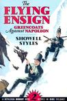 The Flying Ensign: Greencoats Against Napoleon (A Bethlehem Budget Book: 2 Books in One Volume)