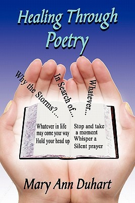 Healing Through Poetry by Mary Ann Duhart