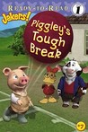 Piggley's Tough Break (Ready-to-Read. Level 1)