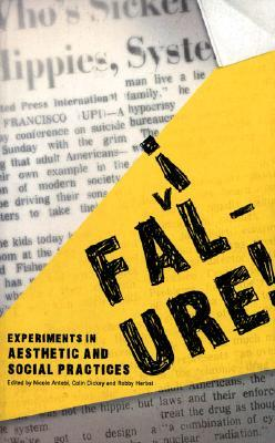 Failure!: Experiments in Aesthetic and Social Practices