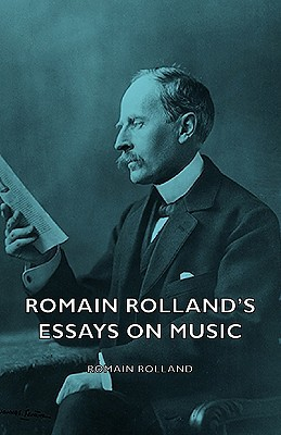 Romain Rolland's Essays on Music
