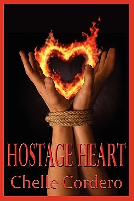 Hostage Heart by Chelle Cordero