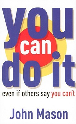 You Can Do It by John Mason