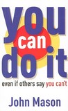 You Can Do It: Even If Others Say You Can't
