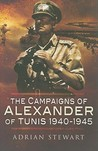 The Campaigns of Alexander of Tunis 1940 - 1945