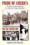 Pride of America, We're With You: The Letters of Grace Anderson U.S. Army Nurse Corps, World War I (American Voices Series)