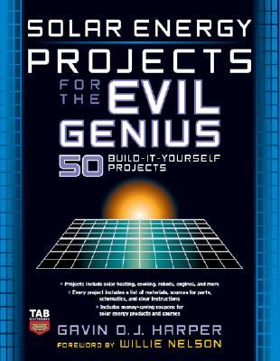Solar Energy Projects for the Evil Genius by Gavin D.J. Harper