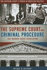 The Supreme Court and Criminal Procedure: The Warren Court Revolution