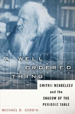 A Well-ordered Thing by Michael Gordin