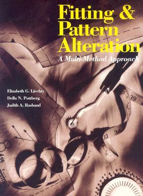 Fitting and Pattern Alteration by Elizabeth L. Liechty