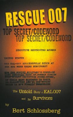 Rescue 007: The Untold Story of Kal 007 and Its Survivors