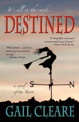 Destined, a novel of the Tarot by Gail Cleare