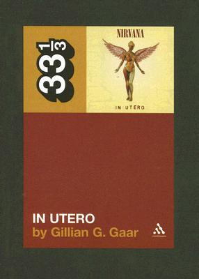 In Utero by Gillian G. Gaar
