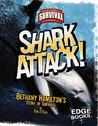 Shark Attack!: Bethany Hamilton's Story of Survival