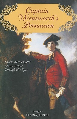 Captain Wentworth's Persuasion by Regina Jeffers