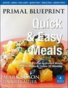 Primal Blueprint Quick and Easy Meals: Delicious, Primal-Approved Meals You Can Make in Under 30 Minutes