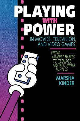 Playing with Power in Movies, Television, and Video Games: From Muppet Babies to Teenage Mutant Ninja Turtles