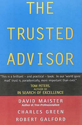The Trusted Advisor by David H. Maister
