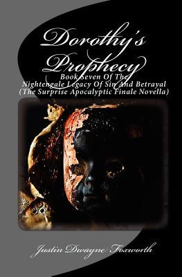 Dorothy's Prophecy: The Surprise Apocalyptic Finale Novella to the Nightengale Legacy of Sin and Betrayal