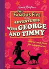 The Famous Five Adventures With George And Timmy (Stories And Facts For Adventurers)