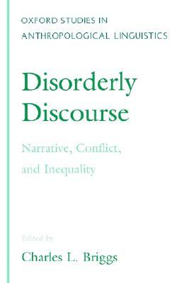 Disorderly Discourse by Charles L. Briggs