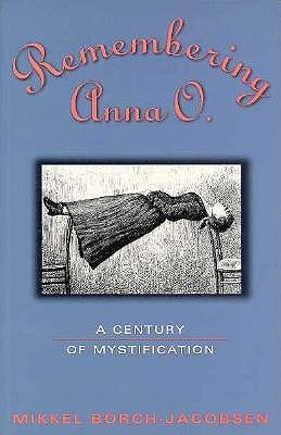 Remembering Anna O.: A Century of Mystification