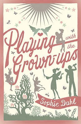 Playing With The Grown Ups by Sophie Dahl