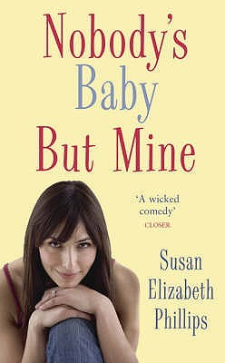 Nobody's Baby But Mine by Susan Elizabeth Phillips