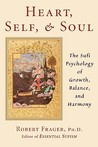 Heart, Self & Soul: The Sufi Psychology of Growth, Balance, and Harmony