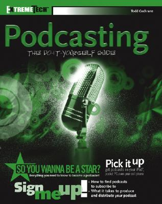 Podcasting: The Do-It-Yourself Guide