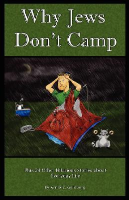 Why Jews Don't Camp, Plus 24 Other Halarious Stories about Everyday Life