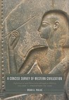 A Concise Survey of Western Civilization, Volume 1: Supremacies and Diversities Throughout History, Prehistory to 1500