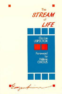 The Stream of Life by Clarice Lispector