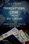 Transnational Crime and the 21st Century: Criminal Enterprise, Corruption, and Opportunity