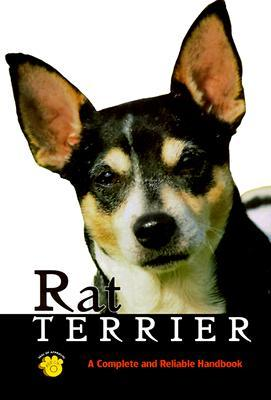Rat Terrier: A Complete and Reliable Handbook