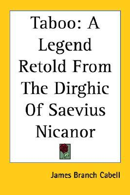 Taboo: A Legend Retold from the Dirghic of Saevius Nicanor