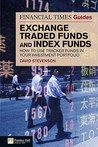 The Financial Times Guide to Exchange Traded Funds and Index Funds: How to Use Tracker Funds in Your Investment Portfolio