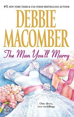 The Man You'll Marry by Debbie Macomber