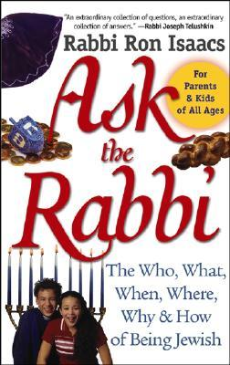 Ask the Rabbi: The Who, What, When, Where, Why, and How of Being Jewish