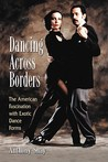 Dancing Across Borders: The American Fascination with Exotic Dance Forms