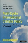 Post-Kyoto International Climate Policy: Implementing Architectures for Agreement: Research from the Harvard Project on International Climate Agreements